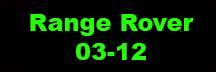 Range Rover 03-12