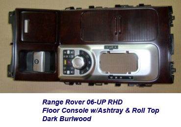 Range Rover 06-UP-floor console w-ashtray & roll top-rhd-dark burl-1a