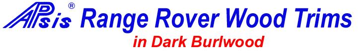 Range Rover Wood Trims in Dk. Burlwood LOGO