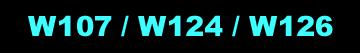 W107 W124 W126