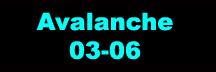 Avalanche 03-06