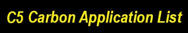 C5 Carbon Application List
