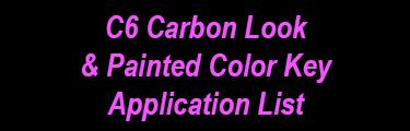 C6 Carbon Look & Painted Color Key Application List