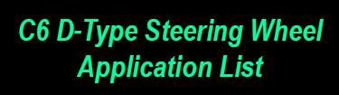 C6 D-Type Steering Wheel Application List