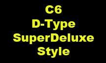 C6 D-Type SuperDeluxe Style