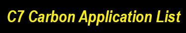 C7 Carbon Application List