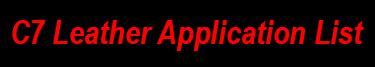 C7 Leather Application List