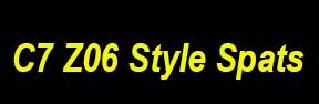 C7 Z06 Style Spats