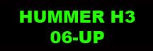 HUMMER H3 06-UP