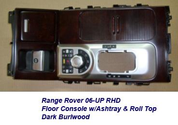 Range Rover 06-UP-floor console w-ashtray & roll top-rhd-dark burl-1a