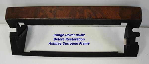 Range Rover 96-02-before lamination-ashtray surround frame-1
