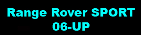 Range Rover SPORT 06-UP