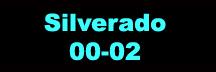 Silverado- 00-02