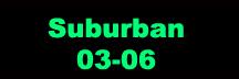 Suburban 03-06