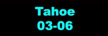 Tahoe 03-06