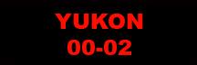 YUKON 00-02