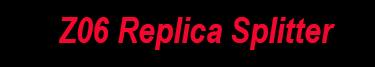 Z06 Replica Splitter Image